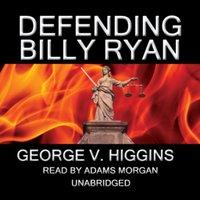 Defending Billy Ryan - George V. Higgins - audiobook