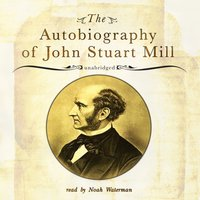 Autobiography of John Stuart Mill - John Stuart Mill - audiobook