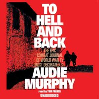 To Hell and Back - Audie Murphy - audiobook