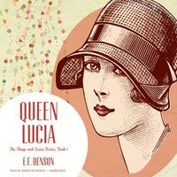 Queen Lucia - E. F. Benson - audiobook