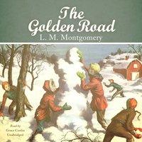 Golden Road - L. M. Montgomery - audiobook