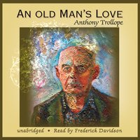 Old Man's Love - Anthony Trollope - audiobook