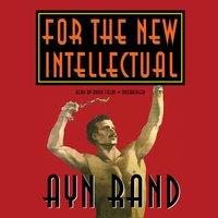 For the New Intellectual - Ayn Rand - audiobook