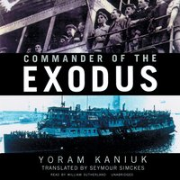 Commander of the Exodus - Yoram Kaniuk - audiobook