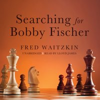 Searching for Bobby Fischer - Fred Waitzkin - audiobook