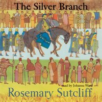 Silver Branch - Rosemary Sutcliff - audiobook