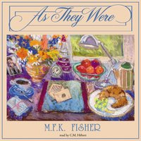 As They Were - M. F. K. Fisher - audiobook