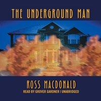 Underground Man - Ross Macdonald - audiobook