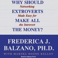 Why Should Extroverts Make All the Money? - PhD Frederica J. Balzano - audiobook