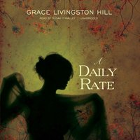 Daily Rate - Grace Livingston Hill - audiobook