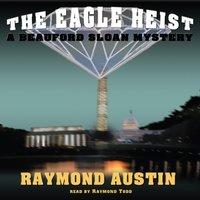 Eagle Heist - Raymond Austin - audiobook