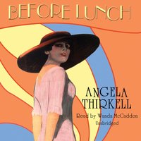 Before Lunch - Angela Thirkell - audiobook