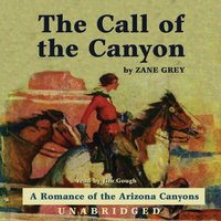 Call of the Canyon - Zane Grey - audiobook