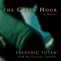 Green Hour - Frederic Tuten - audiobook