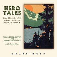Hero Tales - Theodore Roosevelt - audiobook