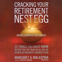 Cracking Your Retirement Nest Egg (without Scrambling Your Finances) - Margaret A. Malaspina - audiobook