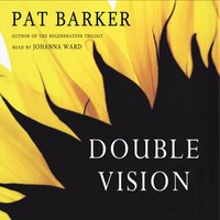 Double Vision - Pat Barker - audiobook