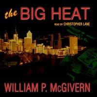 Big Heat - William P. McGivern - audiobook