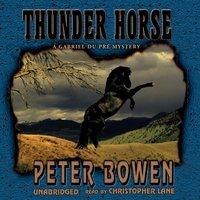 Thunder Horse - Peter Bowen - audiobook