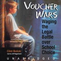 Voucher Wars - Clint Bolick - audiobook