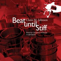 Beat until Stiff - Claire M. Johnson - audiobook