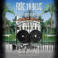 Fade to Blue - Bill Moody - audiobook