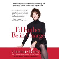 I'd Rather Be in Charge - Charlotte Beers - audiobook
