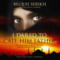 I Dared to Call Him Father - Bilquis Sheikh - audiobook