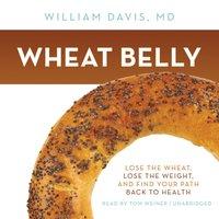 Wheat Belly - MD William Davis - audiobook