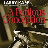 Perilous Conception - Larry Karp - audiobook