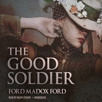 Good Soldier - Ford Madox Ford - audiobook