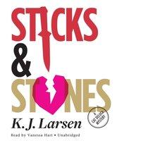 Sticks and Stones - K. J. Larsen - audiobook