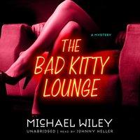 Bad Kitty Lounge - Michael Wiley - audiobook