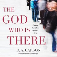 God Who Is There - D. A. Carson - audiobook