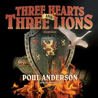 Three Hearts and Three Lions - Poul Anderson - audiobook
