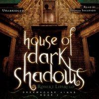 House of Dark Shadows - Robert Liparulo - audiobook