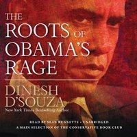 Roots of Obama's Rage - Dinesh D'Souza - audiobook