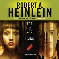For Us, the Living - Robert A. Heinlein - audiobook