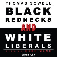 Black Rednecks and White Liberals - Thomas Sowell - audiobook