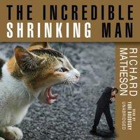 Incredible Shrinking Man - Richard Matheson - audiobook
