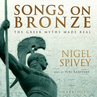 Songs on Bronze - Nigel Spivey - audiobook