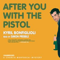 After You with the Pistol - Kyril Bonfiglioli - audiobook
