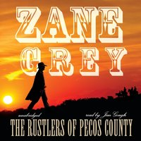 Rustlers of Pecos County - Zane Grey - audiobook