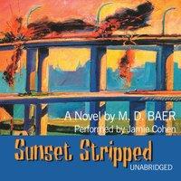 Sunset Stripped - M. D. Baer - audiobook