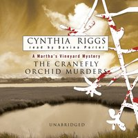 Cranefly Orchid Murders - Cynthia Riggs - audiobook