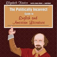Politically Incorrect Guide to English and American Literature - Elizabeth Kantor - audiobook