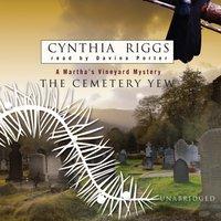 Cemetery Yew - Cynthia Riggs - audiobook