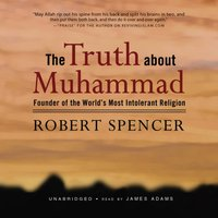 Truth about Muhammad - Robert Spencer - audiobook