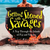 Getting Stoned with Savages - J. Maarten Troost - audiobook