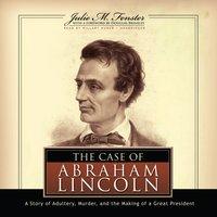 Case of Abraham Lincoln - Julie M. Fenster - audiobook